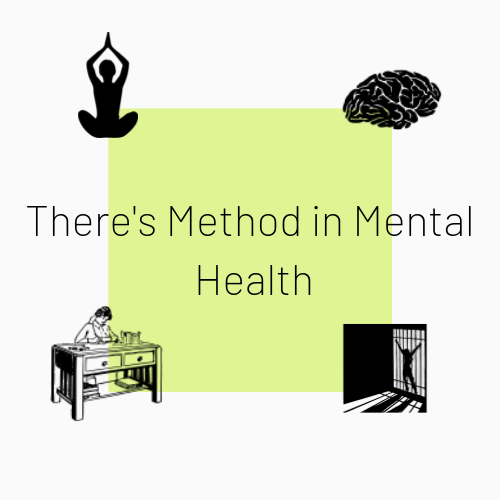 There's Method in Mental Health